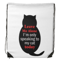 Leave Me Alone I'm only speaking to my cat today Cinch Bag
