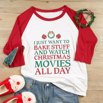 """""""I Just Want To Bake Stuff and Watch Christmas Movies All Day"""" Three Quarter Sleeve Baseball T-Shirt"""