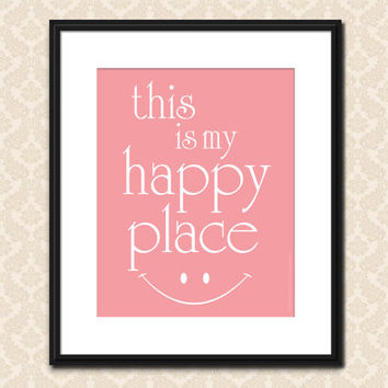 This Is My Happy Place Art Print Home Decor Nursery Decor Wall Art Inspirational Quote Office Decor Dorm Decor Happy Art Smiley Smile