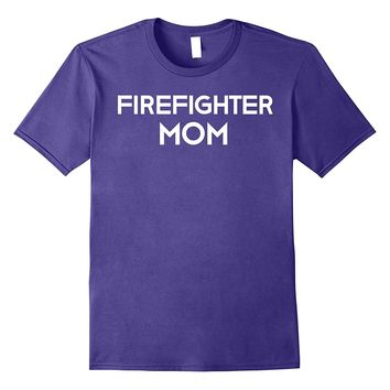 Firefighter Mom T-Shirt for Women Mom Mothers Day Gift Tee