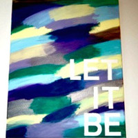 Let it Be hand painted collage- The Beatles Lyrics