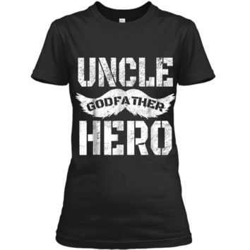 Uncle Godfather Hero  Great Gift for the family Ladies Custom