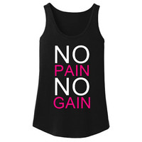 No pain no gain tank. Workout tank top for women. Funny workout tanks. Exercise tank top. Women's fitness tank. Gym shirt. Lifting tank top