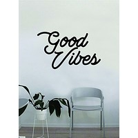Good Vibes Cursive Quote Wall Decal Sticker Bedroom Living Room Art Vinyl Beautiful Inspirational Positive Happiness