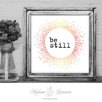Printable Art Be Still Printable quote Zen quote Wall Art Home Decor Circle Art Print Instant download art printable watercolor art print