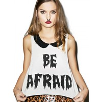 BE AFRAID CROP TANK