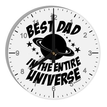 "Best Dad in the Entire Universe 8"" Round Wall Clock with Numbers"