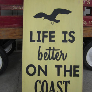 Life is better on the Coast - Hand Painted Wood Sign art, wall decor, SeaGull, Rustic - Home Decor, Wall Art, Wood Art, Distressed, Coastal