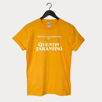 Written by Quentin Tarantino t-shirt unisex top Tumblr 90's Shirt