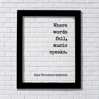 Where words fail, music speaks -  Hans Christian Andersen - Floating Quote - Gift for Musician Singer Artist Instrument Song