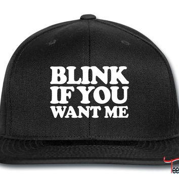 Blink If You Want Me ME Snapback