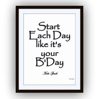 Start each day like it's your birthday, kate spade sayings, quotes art word decal, Printable Wall decor, bedroom morning sign, girl dorm