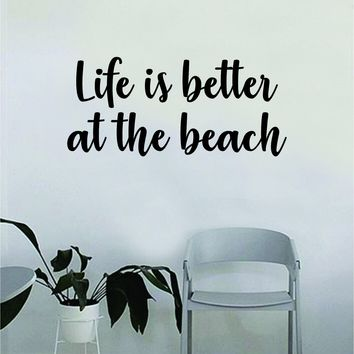 Life is Better at the Beach Wall Decal Sticker Room Art Vinyl Home House Decor Traditional Nautical Ocean Sand Boat Quote Inspirational Sea Teen