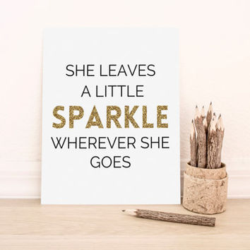 She Leaves a Little Sparkle Wherever She Goes PRINTABLE Art Dorm Decor Typography Poster Home Decor Office Decor Apartment Poster