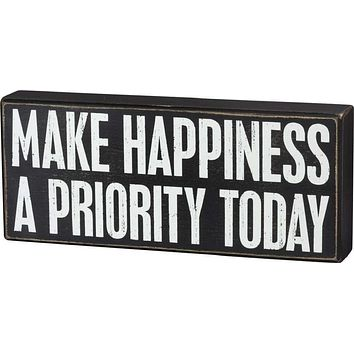 Make Happiness A Priority Today Box Sign in Rustic Wood with White Lettering