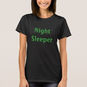 Night Sleeper T-Shirt