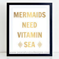 """Gold Foil Printable, """"Mermaids Need Vitamin Sea"""", 8x10, Instant Download, Nursery Quote Printable, Home Decor, Dorm Wall Art, Funny Quote"""