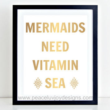 "Gold Foil Printable, ""Mermaids Need Vitamin Sea"", 8x10, Instant Download, Nursery Quote Printable, Home Decor, Dorm Wall Art, Funny Quote"