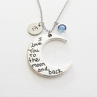I Love you To The Moon Necklace Initial Moon Necklace Crescent Moon Jewelry Swarovski Birthstone Silver Personalized Monogram Hand Stamped