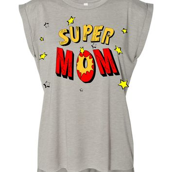 Rolled Cuff Flowy Muscle Tee   SUPER MOM  Mothers Day Gift Best Mom Ever!