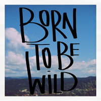 Born To Be Wild (mini series) Art Print by Galaxy Eyes | Society6