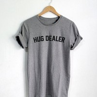 Hug Dealer T shirt Funny Quote T-shirt