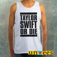 Taylor Swift or Die Clothing Tank Top For Mens