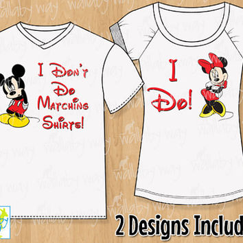 I Don't Do Matching Shirts Mickey & Minnie Mouse Printable Iron On Transfer or Use as Clip Art - DIY Disney Shirts - 2 Matching Designs