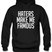Haters Make Me Famous ma Hoodie