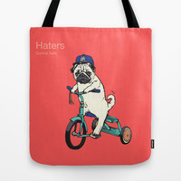 Haters Tote Bag by Huebucket