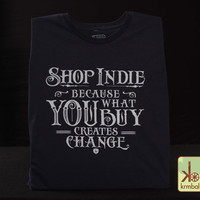 Shop Indie Eco-Friendly Organic Cotton Tee for Makers! Mens and Womens Style T-Shirts Available, Inspirational Quote Tee, Maker Movement