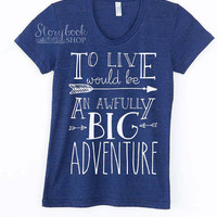 ADULT Big Adventure - Peter Pan Shirt - Disney Vacation Shirt - Disney Shirt - Pan Shirt - To Live Is An Awfully Big Adventure - Arrow Shirt