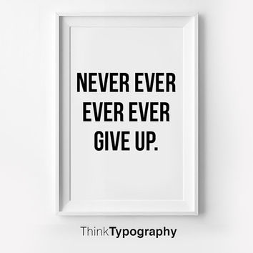 NEVER GIVE UP, Inspirational poster, typography art, wall decor, mottos, graphic design, happy words, giclee art, inspiration, love quote