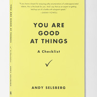 You Are Good At Things By Andy Selsberg
