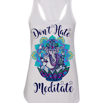 Dont Hate- Meditate Ganesha yoga tanktop