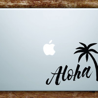 Aloha Palm Tree Quote Laptop Decal Sticker Vinyl Art Quote Macbook Apple Decor Quote Beach Hawaii