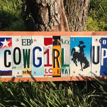COWGIRL UP Custom Recycled LICENSE Plate Art Sign