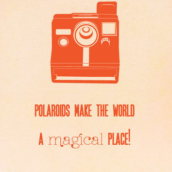 Vintage Style Print, Polaroid Art Print, Retro Style Print, Typography Print, Wall decor, Vintage Camera - A Magical Place