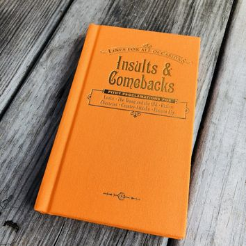 Insults and Comebacks for All Occasions Gift Book