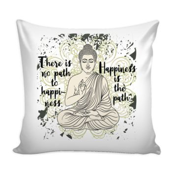 HAPPINESS IS THE PATH Buddha Meditation Grunge Design * White Pillow Cover 16""