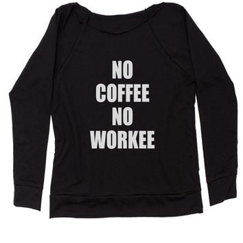 No Coffee No Workee Slouchy Off Shoulder Oversized Sweatshirt