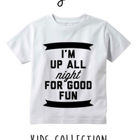 I Am Up All Night For Good Fun Heather Grey / White Toddler Kids T Shirt Clothes Gift