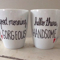 His and hers mugs/Good Morning Gorgeous/Hello There Handsome