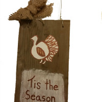 Door Hanger Turkey Rustic, Hand Painted, Thanksgiving Sign, Fall Colors, Burlap bow, barn wood, recycled barn wood