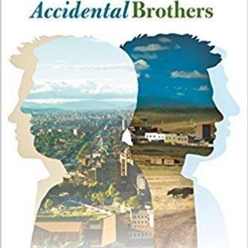 Accidental Brothers:The Story of Twins Exchanged at Birth and the Power of Natur Nurture