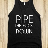PIPE DOWN - glamfoxx.com