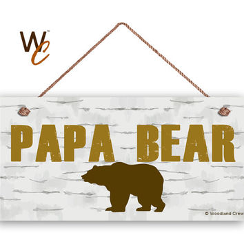 "PAPA BEAR Sign, Gift For Dad, Gift For Father, Gift For Grandparent, Weatherproof, 5"" x 10"" Sign, Brown Bear, New Father Gift, Made To Order"