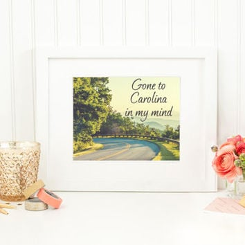 Gone To Carolina In My Mind - James Taylor - Travel Quote Wall Decor, Map Wall Art, Digital Wall Art