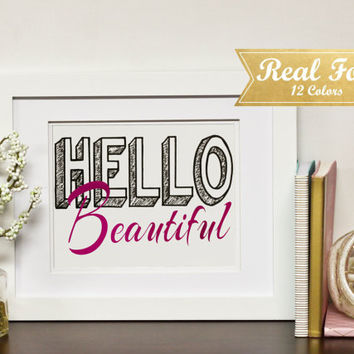 "Real Foil Print With Frame (Optional) ""Hello Beautiful"""