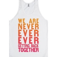 We Are Never Ever Getting Back Together (Tank)-Unisex White Tank